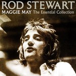 Rod Stewart, Maggie May: The Essential Collection