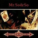 Mr. So & So, Compendium