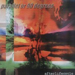 Parallel or 90 Degrees, Afterlifecycle