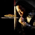 Ace Hood, Trials & Tribulations