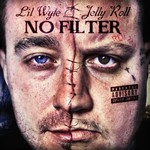 Lil Wyte & Jelly Roll, No Filter