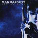 Mad Margritt, Show No Mercy