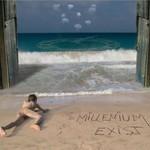 Millenium, Exist