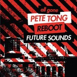Various Artists, All Gone Pete Tong & Reboot Future Sounds mp3