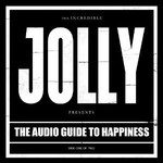 Jolly, The Audio Guide To Happiness (Part 1)