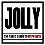 Jolly, The Audio Guide to Happiness (Part 2)