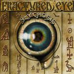 Slychosis, Fractured Eye