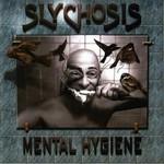 Slychosis, Mental Hygiene