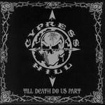 Cypress Hill, Till Death Do Us Part