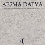 Aesma Daeva, Here Lies One Whose Name Was Written In Water