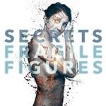 Secrets, Fragile Figures