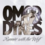Omar Dykes, Runnin' With The Wolf