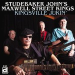 Studebaker John's Maxwell Street Kings, Kingsville Jukin'