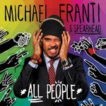 Michael Franti & Spearhead, All People