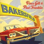 Vince Gill & Paul Franklin, Bakersfield