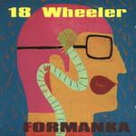 18 Wheeler, Formanka