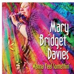 Mary Bridget Davies Group, Wanna Feel Somethin'