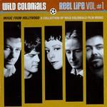 Wild Colonials, Reel Life Vol. 1