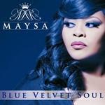 Maysa, Blue Velvet Soul