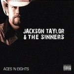 Jackson Taylor & the Sinners, Aces 'n Eights