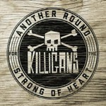The Killigans, Another Round for the Strong of Heart