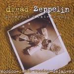 Dread Zeppelin, De-Jah-Voodoo