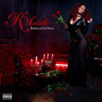 K. Michelle, Rebellious Soul