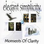 Elegant Simplicity, Moments Of Clarity