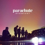Parachute, Overnight