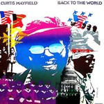 Curtis Mayfield, Back to the World
