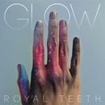 Royal Teeth, Glow