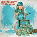 Eddie Spaghetti, The Value Of Nothing