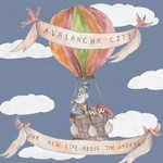 Avalanche City, Our New Life Above the Ground