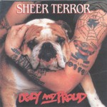 Sheer Terror, Ugly And Proud