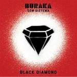 Buraka Som Sistema, Black Diamond
