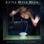 Little River Band, Cuts Like A Diamond