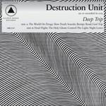 Destruction Unit, Deep Trip