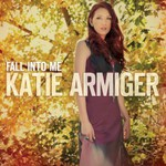 Katie Armiger, Fall Into Me