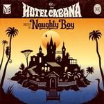 Naughty Boy, Hotel Cabana