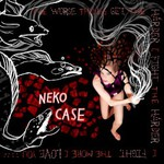 Neko Case, The Worse Things Get, The Harder I Fight, The Harder I Fight, The More I Love You