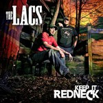 The Lacs, Keep It Redneck