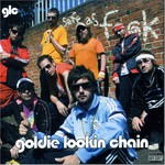Goldie Lookin Chain, Safe as Fuck