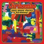 The Dirtbombs, Ooey Gooey Chewy Ka-Blooey!
