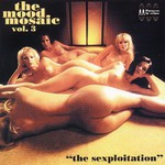 Various Artists, The Mood Mosaic 3: The Sexploitation mp3