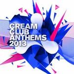 Various Artists, Cream Club Anthems 2013 mp3