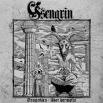 Ysengrin, Tragedies - Liber Hermetis