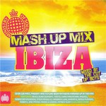 Various Artists, Ministry Of Sound: The Mash Up Mix Ibiza mp3