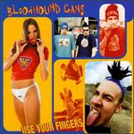 Bloodhound Gang, Use Your Fingers