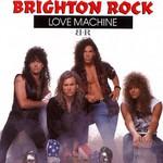 Brighton Rock, Love Machine