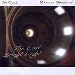 Jim Cole & Mathias Grassow, The Last Bright Light